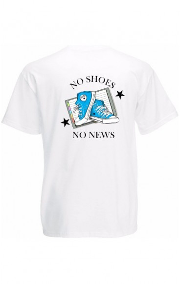 T-shirt humour NO SHOES NO NEWS